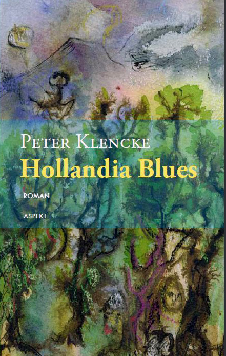 boekomslag Peter Klencke Hollandia Blues. Roman. Amsterdam, 2007